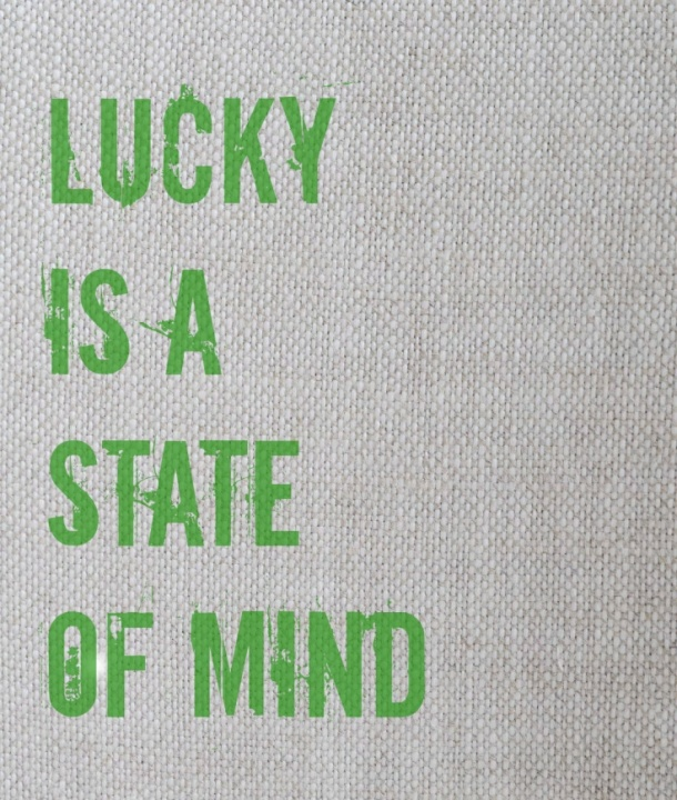 Lucky is a state of mind
